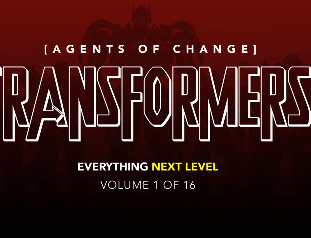 Transformers: Agents of Change | Everything Next Level