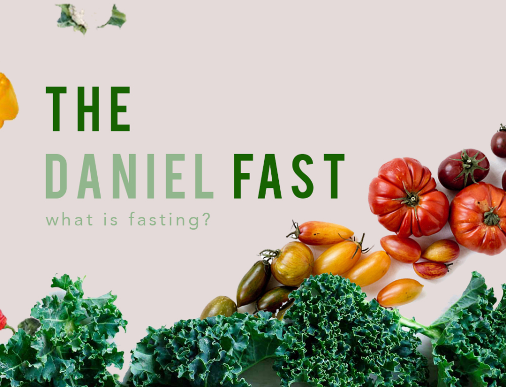 The Daniel Fast: What is Fasting?